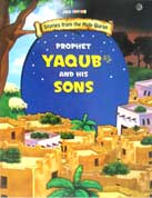 PROPHET YAQUB and His SONS - Stories from the Holy Quran