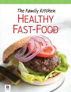 The Family Kitchen HEALTHY FAST-FOOD Recipe Book
