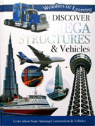 Discover Mega Structures & Vehicles Wonders of Learning Reference Book
