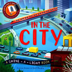 In the City A Shine-a-light Book (Hard Cover) (SALE!!)