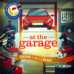 At the Garage A Shine-a-light Book (Hard Cover) (SALE!!)