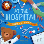 At the Hospital A Shine-a-light Book (Hard Cover)