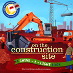On the Construction Site A Shine-a-light Book (Paper Back)