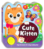 Cute Kitten Sound Boardbook (Push The Button For Noisy Reading Fun!)