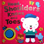 Head, Shoulders, Knees and Toes Melody Sound Board Book