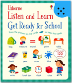 Usborne Listen and Learn : Get Ready for School with Over 120 Words (Press the pictures on the cards to hear the words)