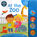 My World and Me AT THE ZOO Sound Board Book with 4 fun sounds