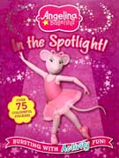 Angelina Ballerina - In the Spotlight! Sticker Activity Book with over 75 colourful stickers