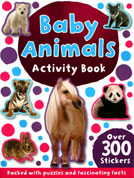 Baby Animals Sticker Activity Book with 300 Stickers - Packed with Puzzles and Fascinating Facts