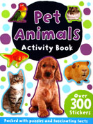 Pet Animals Sticker Activity Book with Over 300 Stickers - Packed with Puzzles and Fascinating Facts