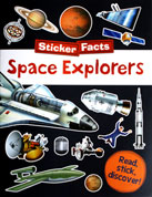 Sticker Facts Space Explorers Read,stick,discover! Sticker book