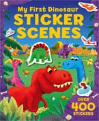 My First DINOSAUR Sticker Scenes Book with over 400 stickers