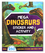 Mega Dinosaurs Sticker and Activity Book (Over 250 Awesome Stickers and Press-Outs)