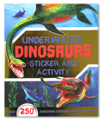 Underwater Dinosaurs Sticker and Activity Book (Over 250 Awesome Stickers and Press-Outs)