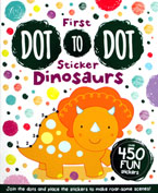 First Dot-to-Dot Sticker Dinosaurs with Over 450 Fun Stickers
