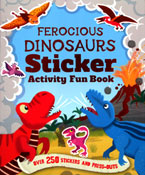 Ferocious Dinosaurs Sticker Activity Fun Book with over 250 stickers and press-outs