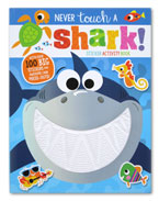 Never Touch a Shark! Sticker Activity Book With Over 100 Big Stickers and Awesome Card Press-Outs!