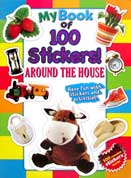 My Book of 100 Stickers! AROUND THE HOUSE