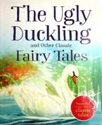 The Ugly Duckling and Other classic Fairy Tales (3 stories)