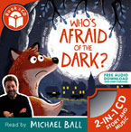 Who's Afraid of The Dark? Storybook with CD Audio