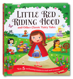 Little Red Riding Hood and Other Classic Fairy Tales (With 5 Enchanting Stories to Read and Treasure)
