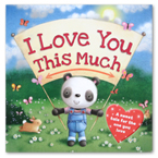 I Love You This Much Storybook (A Sweet Tale For the One You Love)