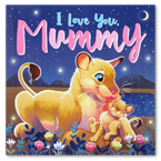 I Love My Mummy Storybook (A Touching Tale to Share)