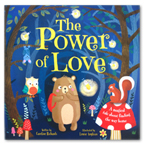 The Power Of Love Story Book (A magical tale about finding the way home)