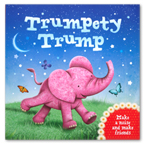 Trumpety Trump Story Book (Make a Noise and Make Friends)