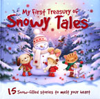 My First Treasury of Snowy Tales Story Book (15 Snow-Filled Stories to Melt Your Heart)