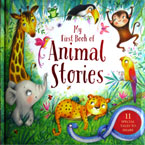 My First Book of Animal Stories - 11 Special Tales To Share