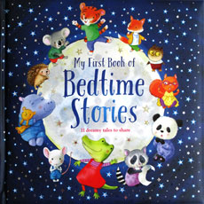My First Book Of Bedtime Stories - 11 Dreamy Tales To Share
