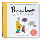 Princess Louise and The Nameless Dread Story Board Book - No More Worries Series (A Story to Help Children Who are Starting School)