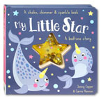 My Little Star A Bedtime Story - A Shake, Shimmer & Sparkle Book