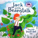 Jack and the Beanstalk Fairy Tale Touch & Feel Board Book