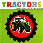 Tractors and Things That Go Touch & Feel Board Book