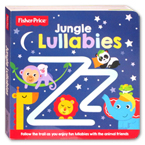 Fisher Price - Jungle Lullabies Board Book (Follow the trail as you enjoy fun lullabies with the animal friends)