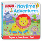 Fisher Price Playtime Adventures Touch and Feel Board Book (Explore, Touch and Feel)