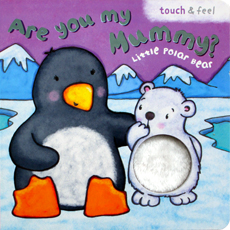 Are you My Mummy? Little Polar Bear Touch & Feel Board Book (YEAR-END SALE)