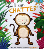 Now I Can Chatter! Max the Monkey Learns to Chatter! Board Book (with touch & feel texture on front cover)