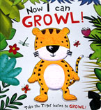 Now I Can Growl! Toby the Tiger Learns to Growl! Board Book (with touch & feel texture on front cover)