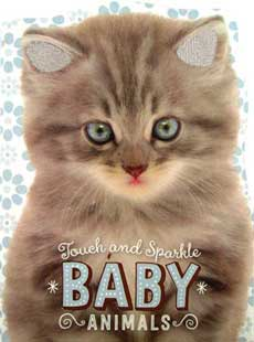 Touch and Sparkle BABY ANIMALS Board Book