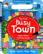 My First Busy Town Wipe-Clean Activity Book (Write, Learn, Wipe, Play)